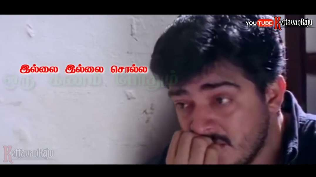 Whatsapp Status Tamil Video _ Sad Song _ Ajith Love Failure Song